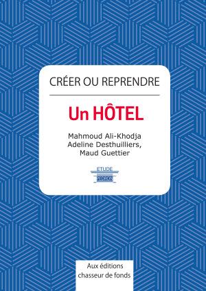 Commander le livre «Créer ou Reprendre un Hôtel»